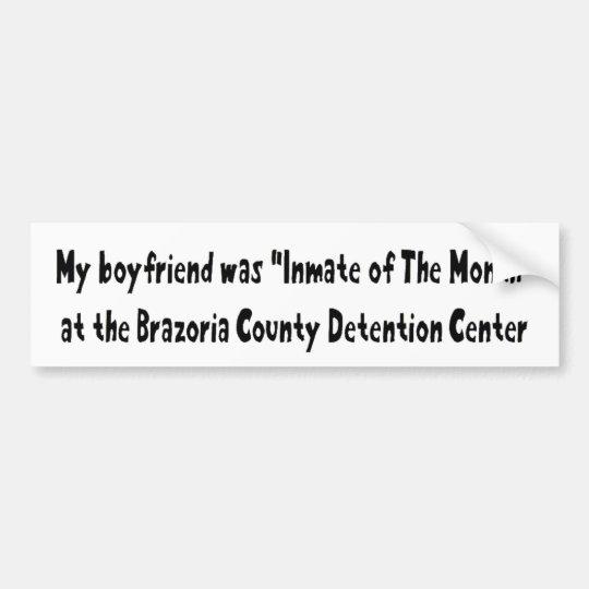 My Boyfriend Was Inmate Of The Month Bumper Sticker