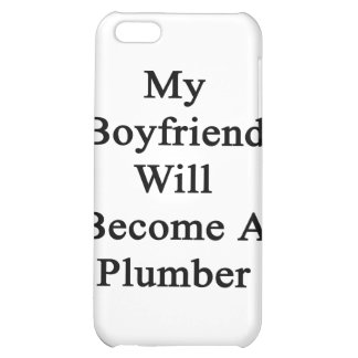 My Boyfriend Will Become A Plumber Case For iPhone 5C