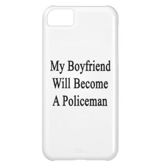 My Boyfriend Will Become A Policeman Case For iPhone 5C