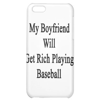 My Boyfriend Will Get Rich Playing Baseball iPhone 5C Cover
