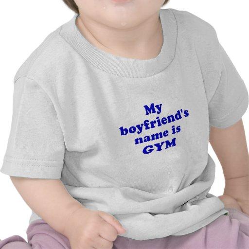 My Boyfriends name is Gym Tee Shirts