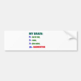 My Brain 90 % Badminton. Bumper Stickers