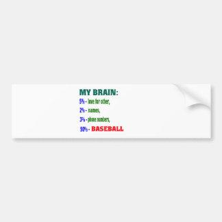 My Brain 90 % baseball. Bumper Stickers