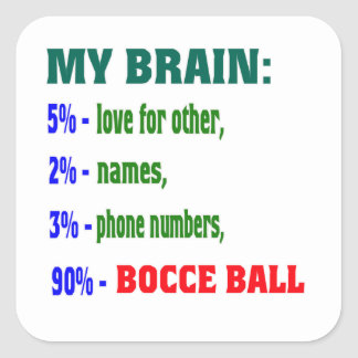 My Brain 90 % Bocce ball. Sticker
