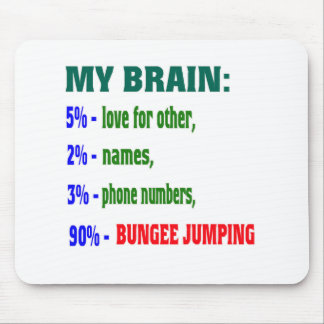 My Brain 90 % Bungee Jumping. Mousepads