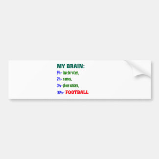 My Brain 90 % football. Bumper Sticker