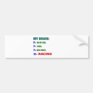 My Brain 90 % Racing. Bumper Sticker