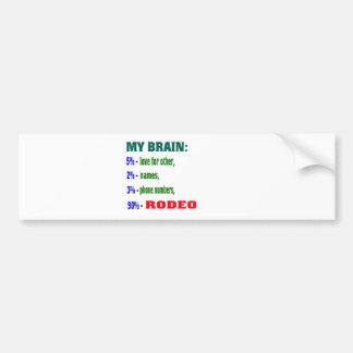 My Brain 90 % Rodeo. Bumper Sticker