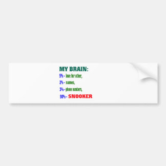 My Brain 90 % Snooker. Bumper Sticker