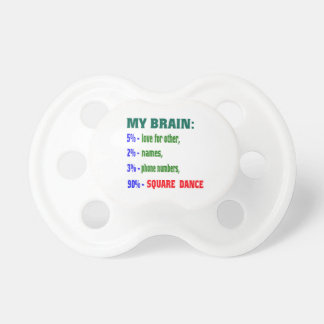 My brain 90% Square dance BooginHead Pacifier