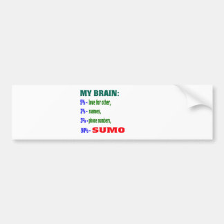 My Brain 90 % Sumo. Bumper Stickers