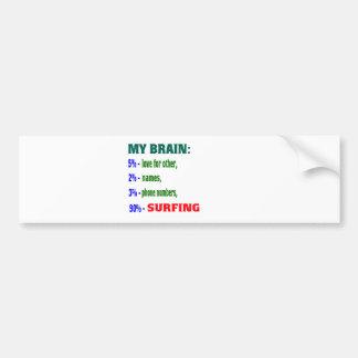 My Brain 90 % Surfing. Bumper Stickers