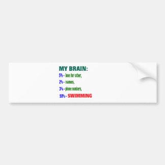 My Brain 90 % Swimming. Bumper Sticker