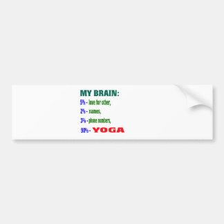 My Brain 90 % Yoga. Bumper Stickers