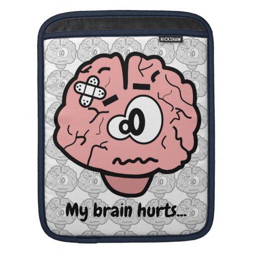 My Brain Hurts Ipad Sleeve