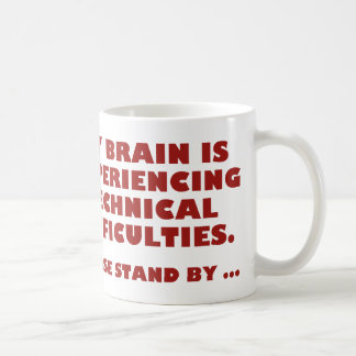 My Brain Is Experiencing Technical Difficulties Mugs