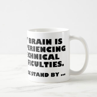 My Brain Is Experiencing Technical Difficulties Coffee Mug