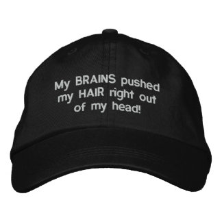 My BRAINS pushed my HAIR right out of my head! Baseball Cap