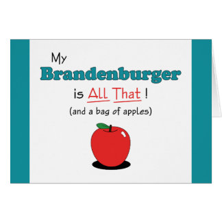My Brandenburger is All That! Funny Horse Greeting Card