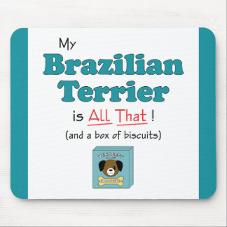 My Brazilian Terrier is All That! Mouse Pad