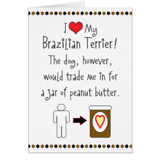 My Brazilian Terrier Loves Peanut Butter Greeting Card