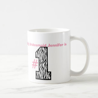 My BRIDESMAID is Number One Custom Name Mug Gift