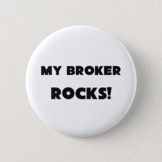 MY Broker ROCKS! 6 Cm Round Badge