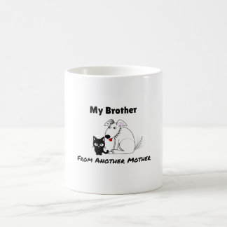 My Brother From Another Mother Funny Coffee Cup