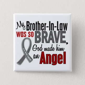My Brother-In-Law Is An Angel 1 Brain Cancer 15 Cm Square Badge