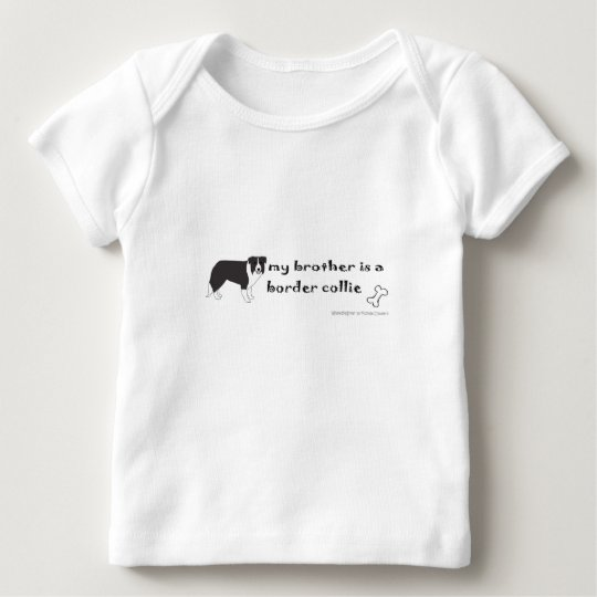 my brother is a border collie baby T-Shirt