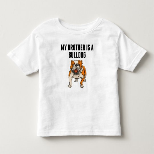 My Brother Is A Bulldog Toddler T-Shirt