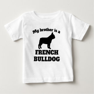My Brother Is A French Bulldog Baby T-Shirt
