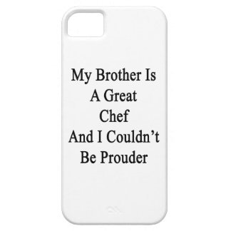 My Brother Is A Great Chef And I Couldn t Be Proud iPhone 5 Case