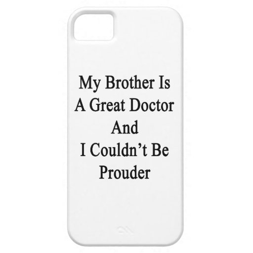 My Brother Is A Great Doctor And I Couldn't Be Pro Cover For iPhone 5/5S