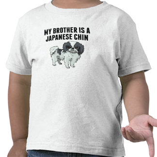 My Brother Is A Japanese Chin Tee Shirt