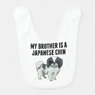 My Brother Is A Japanese Chin Bib