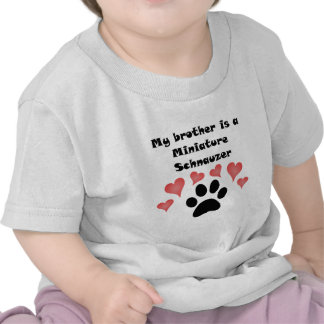 My Brother Is A Miniature Schnauzer T-shirt