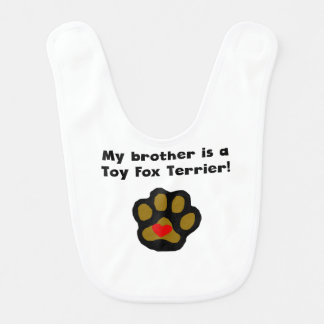 My Brother Is A Toy Fox Terrier Baby Bib