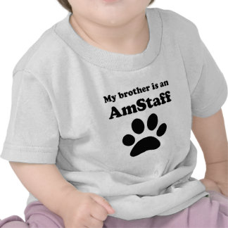 My Brother Is An AmStaff Tees