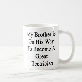 My Brother Is On His Way To Become A Great Electri Basic White Mug