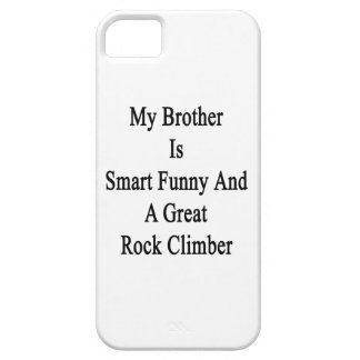 My Brother Is Smart Funny And A Great Rock Climber iPhone 5/5S Cover