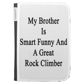 My Brother Is Smart Funny And A Great Rock Climber Kindle Keyboard Covers
