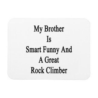 My Brother Is Smart Funny And A Great Rock Climber Vinyl Magnet