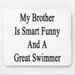 My Brother Is Smart Funny And A Great Swimmer Mouse Pad