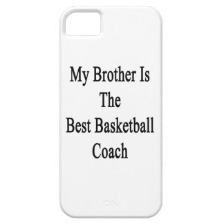 My Brother Is The Best Basketball Coach iPhone 5/5S Cases