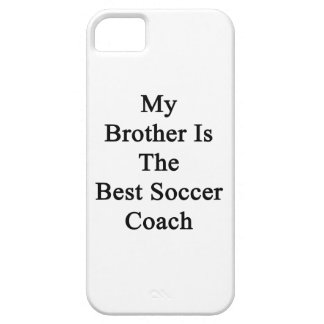 My Brother Is The Best Soccer Coach iPhone 5 Case