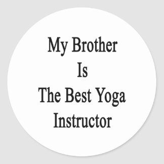 My Brother Is The Best Yoga Instructor Stickers