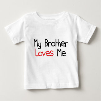 My Brother Loves Me Infant T-Shirt