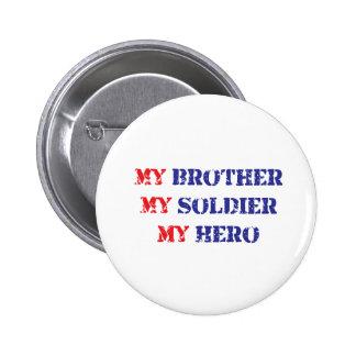 My brother, my soldier, my hero 6 cm round badge