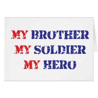My brother, my soldier, my hero greeting card